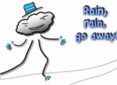 Rain, rain, go away !
